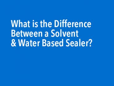The Difference Between Solvent and Water Based Sealers
